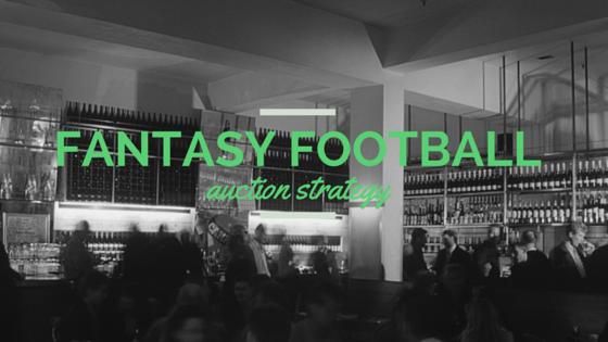 Fantasy Football Auction Strategy