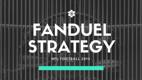 Fanduel Strategy - NFL 2015