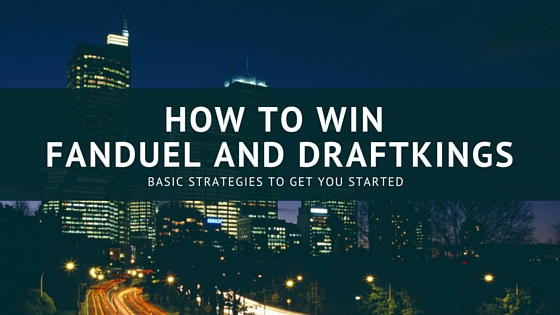 How to win at Fanduel and DraftKings