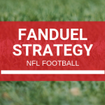 Fanduel Strategy - NFL Football