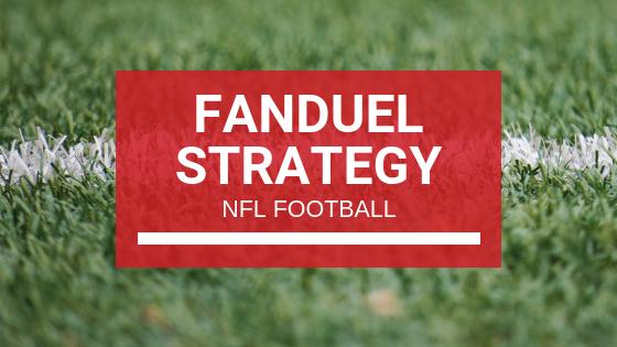 Fanduel Strategy - NFL Football